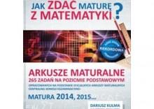 Jak zdać maturę z matematyki? Arkusze maturalne ZP [opr. broszurowa]