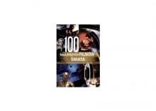 100 Najlepszych Filmów Świata. Podróż Przez Stuletnią Historię Filmu