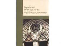 Zagadnienia kościelnego prawa majątkowego i procesowego