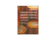 Finansowanie nieruchomości komercyjnych w Polsce Czynniki ryzyka i modele transakcji