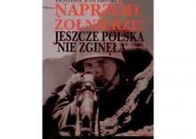 Naprzód żołnierze. Jeszcze Polska nie zginęła [opr. miękka]