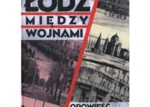 Łódź między wojnami. Opowieść o życiu miasta 1918-1939 + plan miasta + 2CD
