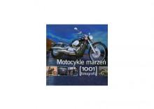 Motocykle marzeń 1001 fotografii