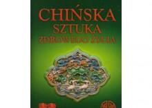 Chińska sztuka zdrowego życia [opr. broszurowa]