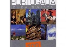 Portugalia. Cuda świata. 100 kultowych rzeczy, zjawisk, miejsc