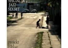 Special Jazz Sextet & Jerry Goodman, Jarek Śmietana - Projekt Elbląg