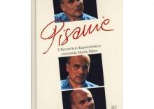 Pisanie. Z Ryszardem Kapuścińskim rozmawia Marek Miller + DVD