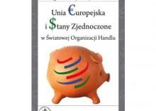 Unia Europejska i Stany Zjednoczone w światowej organizacji handlu