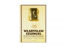 Władysław Szlengel- poeta nieznany. Wybór tekstów