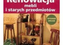Renowacja mebli i starych przedmiotów [opr. broszurowa]