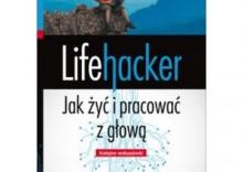 Lifehacker Jak żyć i pracować z głową Kolejne wskazówki [opr. miękka]