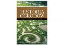 Historia ogrodów. T. 1Od starożytności po barok