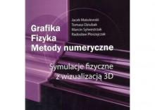 Grafika. Fizyka. Metody numeryczne. Symulacje fizyczne z wizualizacją 3D
