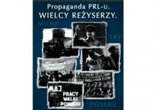 Propaganda PRL-u. Wielcy reżyserzy