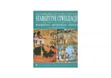 Starożytne cywilizacje Wierzenia Mitologia Sztuka