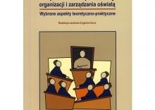 Współczesne problemy organizacji i zarządzania oświatą. Wybrane aspekty teoretyczno ? praktyczne