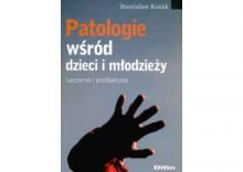 Patologie wśród dzieci i młodzieşy. Leczenie i profilaktyka