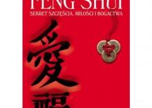Feng Shui sekret szcz??cia mi?o?ci i bogactwa [opr. miękka]