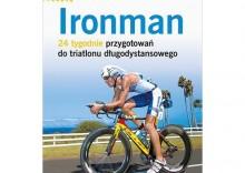 Ironman. 24 tygodnie przygotowań do triatlonu długodystansowego [opr. miękka]