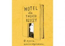 Hotel dla twoich rzeczy - Dostępne od: 2014-06-16 [opr. miękka]