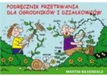 Podręcznik przetrwania dla ogrodników... [opr. broszurowa]
