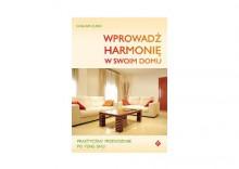 Wprowadź harmonię w swoim domu