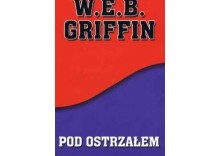 Pod ostrzałem - W.E.B. Griffin