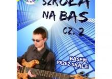 Szkoła na bas cz. 2 - basem przez skale + CD