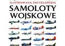 Samoloty wojskowe. Ilustrowana encyklopedia