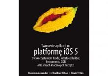 Tworzenie aplikacji na platformę iOS 5 z wykorzystaniem Xcode, Interface Builder, Instrume