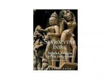 Wielkie cywilizacje Starożytne Indie Sztuka, religia t.16