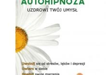 Autohipnoza uzdrowi twój umysł [opr. miękka]