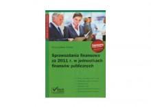 Sprawozdania finansowe za 2011 rok w jednostach finansów publicznych