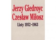 Jerzy Giedroyc, Czeslaw Miłosz Listy 1952 - 1963 [opr. miękka]