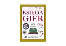 Księga Gier. zasady i strategie ponad 200 gier od brydża do szachów od krykieta do kanasty