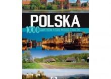Polska. 1000 zabytków, które musisz zobaczyć [opr. twarda]
