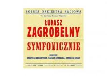 Łukasz Zagrobelny Symfonicznie
