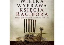 Wojny Wikingów i Słowian 1 Wielka wyprawa księcia Racibora [opr. twarda]