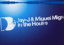 DJay-J & Miguel Migs In The House