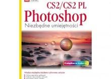 Photoshop CS2/CS2 PL. Niezbędne umiejętności