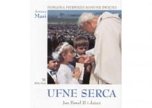 Ufne serca. Jan Paweł II i dzieci
