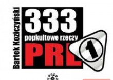 333 Popkultowe rzeczy PRL [opr. twarda]