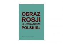 Obraz Rosji w literaturze polskiej