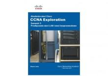 Akademia sieci Cisco. CCNA Exploration. Semestr 3 Przełączanie sieci LAN i sieci bezprzewodowe
